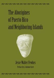 The Aborigines of Puerto Rico and Neighboring Islands
