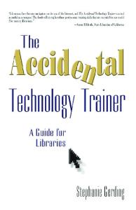 The Accidental Technology Trainer: A Guide for Libraries