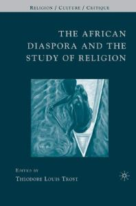 The African Diaspora and the Study of Religion (Religion Culture Critique)
