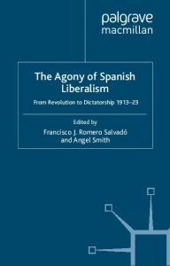 The Agony of Spanish Liberalism: From Revolution to Dictatorship 1913-23