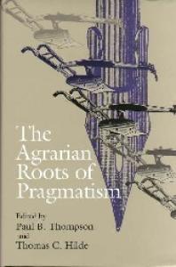 The Agrarian Roots of Pragmatism (Vanderbilt Library of American Philosophy)