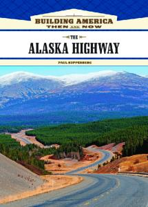 The Alaska Highway (Building America: Then and Now)