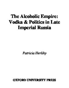 The Alcoholic Empire: Vodka & Politics in Late Imperial Russia