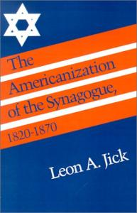 The Americanization of the Synagogue, 1820-1870