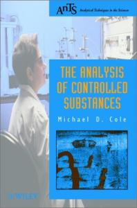 The Analysis of Controlled Substances (Analytical Techniques in the Sciences (AnTs) *)