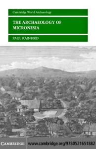 The Archaeology of Micronesia (Cambridge World Archaeology)