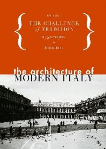 The Architecture of Modern Italy, Volume I: The Challenge of Tradition 1750-1900