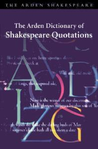 The Arden Dictionary of Shakespeare Quotations (Arden Dictionary of Shakespeare Quotations (Cloth))