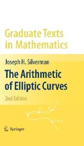 The Arithmetic of Elliptic Curves, Second Edition (Graduate Texts in Mathematics)