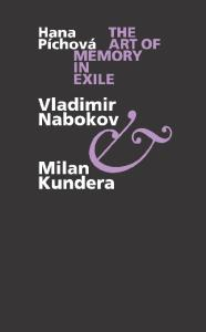 The Art of Memory in Exile: Vladimir Nabokov & Milan Kundera