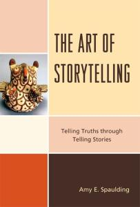 The Art of Storytelling: Telling Truths Through Telling Stories