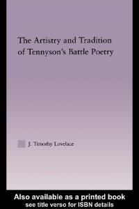 The Artistry and Tradition of Tennyson's Battle Poetry (Studies in Major Literary Authors, 28)
