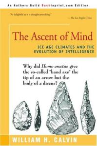 The Ascent of Mind: Ice Age Climates and the Evolution of Intelligence(0595161146)