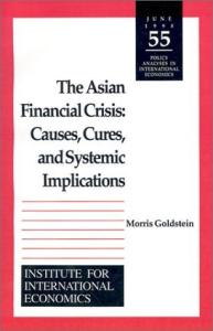 The Asian Financial Crisis: Causes, Cures, and Systemic Implications (Policy Analyses in International Economics)