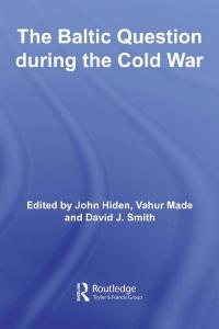 The Baltic Question during the Cold War (Cold War History)