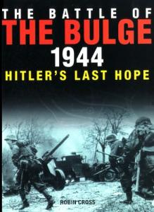 The Battle of the Bulge. Hitler's Last Hope