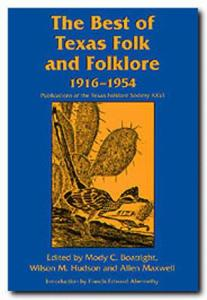 celebrating 100 years of the texas folklore society 1909 2009 untiedt kenneth l