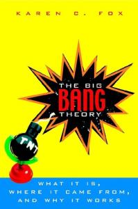 The big bang theory - what it is, where it came from, and why it works