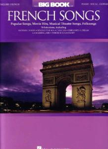 The Big Book of French Songs: Popular Songs, Movie Hits, Musical Theatre Songs, Folksongs (Piano Vocal Guitar Songbook)