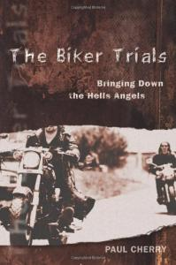 The Biker Trials: Bringing Down the Hells Angels