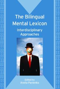 The Bilingual Mental Lexicon: Interdisciplinary Approaches (Bilingual Education and Bilingualism)