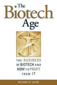 The Biotech Age: The Business of Biotech and How to Profit From It