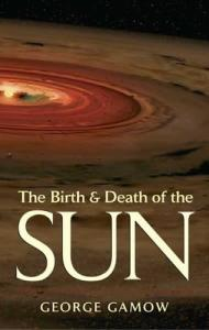 The Birth and Death of the Sun: Stellar Evolution and Subatomic Energy