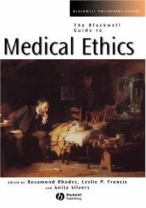 The Blackwell Guide to Medical Ethics (Blackwell Philosophy Guides)