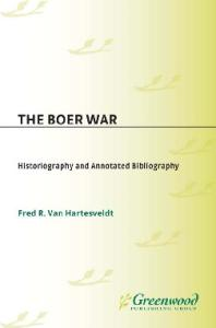The Boer War: Historiography and Annotated Bibliography (Bibliographies of Battles and Leaders)