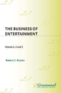 The Business of Entertainment (3 volume set)