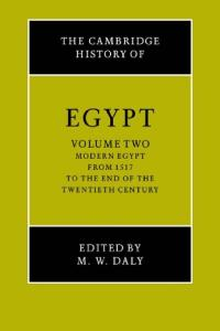 The Cambridge History of Egypt, Vol. 2: Modern Egypt, From 1517 to the End of The 20th Century
