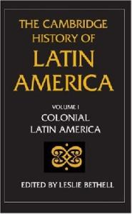 The Cambridge History of Latin America: Colonial Latin America
