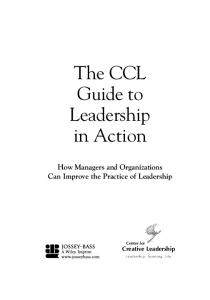 The CCL Guide to Leadership in Action: How Managers and Organizations Can Improve the Practice of Leadership (J-B CCL (Center for Creative Leadership))