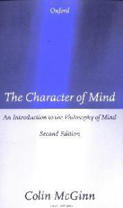 The Character of Mind: An Introduction to the Philosophy of Mind (OPUS)