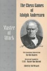 The Chess Games of Adolph Anderssen: Master of Attack