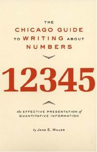 The Chicago Guide to Writing about Numbers (Chicago Guides to Writing, Editing, and Publishing)