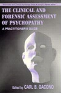 The Clinical and Forensic Assessment of Psychopathy: A Practitioner's Guide (Personality and Clinical Psychology Series)