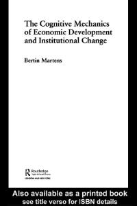 The Cognitive Mechanisms of Economic Development and Institutional Change (Routledge Frontiers of Political Economy, 54)