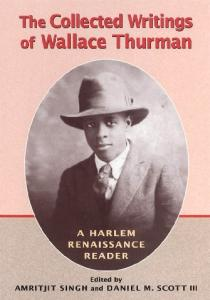 The Collected Writings of Wallace Thurman: A Harlem Renaissance Reader