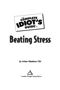 The Complete Idiot's Guide to Beating Stress