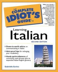 The Complete Idiot's Guide to Learning Italian, 2nd Edition