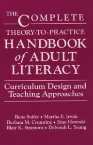 The Complete theory-to-practice handbook of adult literacy: curriculum design and teaching approaches