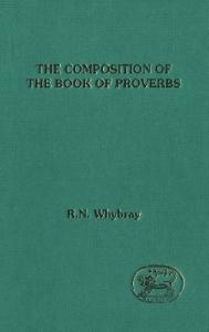 The Composition of the Book of Proverbs (JSOT Supplement)