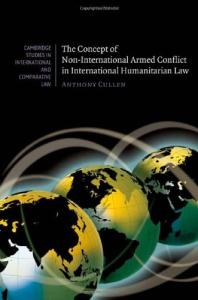 The Concept of Non-International Armed Conflict in International Humanitarian Law (Cambridge Studies in International and Comparative Law)