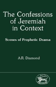 The Confessions of Jeremiah in Context: Scenes of Prophetic Drama (JSOT Supplement)