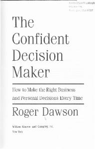 The Confident Decision Maker: How to Make the Right Business and Personal Decisions Every Time