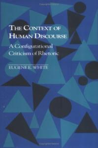 The context of human discourse: a configurational criticism of rhetoric