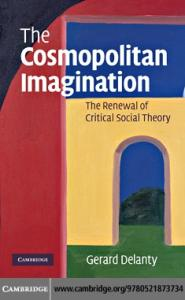 The Cosmopolitan Imagination: The Renewal of Critical Social Theory