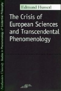 The Crisis of European Sciences and Transcendental Phenomenology: An Introduction to Phenomenological Philosophy