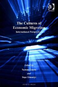The Cultures of Economic Migration (Studies in Migration and Diaspora)